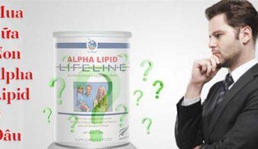 Mua sữa non alpha lipid ở đâu cho an toàn